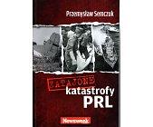 Szczegóły książki ZATAJONE KATASTROFY PRL