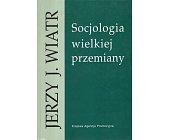 Szczegóły książki SOCJOLOGIA WIELKIEJ PRZEMIANY