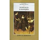 Szczegóły książki ILUSTROWANA HISTORIA ŚWIATA TOM VI - DOMINACJA EUROPEJSKA