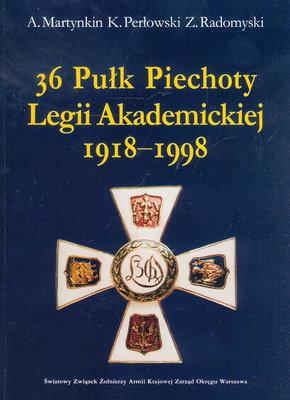 36 PUŁK PIECHOTY LEGII AKADEMICKIEJ 1918 - 1998