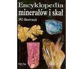 Szczegóły książki ENCYKLOPEDIA MINERAŁÓW I SKAŁ - 592 ILUSTRACJE