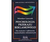 Szczegóły książki PSYCHOLOGIA PRZEKAZU REKLAMOWEGO