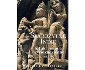 Szczegóły książki STAROŻYTNE INDIE - SZTUKA, RELIGIA I ŻYCIE CODZIENNE