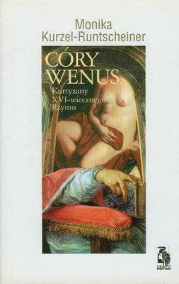 CÓRY WENUS - KURTYZANY XVI - WIECZNEGO RZYMU