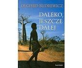 Szczegóły książki DALEKO, JESZCZE DALEJ