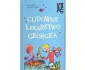 Szczegóły książki CUDOWNE LEKARSTWO GEORGE'A