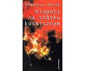 Szczegóły książki KŁOPOTY NA STATKU KOSMICZNYM