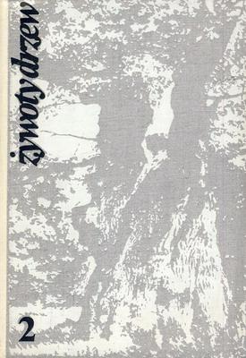 Znalezione obrazy dla zapytania Julian Ejsmond 1. W puszczy 2. Żywoty drzew
