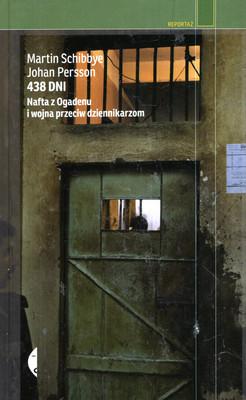 438 DNI. NAFTA Z OGADENU I WOJNA PRZECIW DZIENNIKARZOM (REPORTAŻ)
