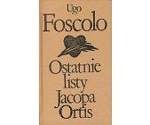 Szczegóły książki OSTATNIE LISTY JACOPA ORTIS