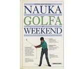 Szczegóły książki NAUKA GOLFA W WEEKEND