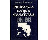 Szczegóły książki PIERWSZA WOJNA ŚWIATOWA 1914-1918