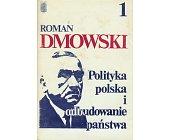 Szczegóły książki POLITYKA POLSKA I ODBUDOWANIE PAŃSTWA 2 TOMY