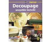 Szczegóły książki DECOUPAGE - WSZYSTKIE TECHNIKI