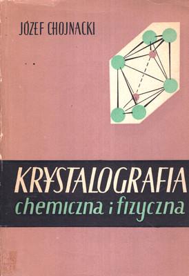 KRYSTALOGRAFIA CHEMICZNA I FIZYCZNA