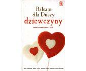 Szczegóły książki BALSAM DLA DUSZY DZIEWCZYNY