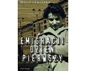 Szczegóły książki EMIGRACJI DZIEŃ PIERWSZY