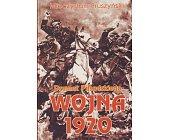 Szczegóły książki DRAMAT PIŁSUDSKIEGO - WOJNA 1920