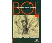 Szczegóły książki BÓL. DIAGNOSTYKA, LECZENIE I PREWENCJA