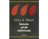 Szczegóły książki HISTORIA SZTUKI ZDOBNICZEJ OD PRADZIEJÓW DO WSPÓŁCZESNOŚCI