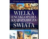 Szczegóły książki WIELKA ENCYKLOPEDIA KRAJOZNAWCZA ŚWIATA