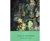 Szczegóły książki MARIAN KOŁODZIEJ THEATRUM VITAE