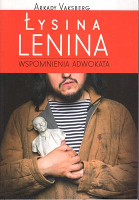 ŁYSINA LENINA. WSPOMNIENIA ADWOKATA