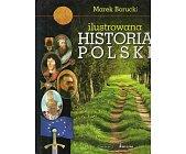 Szczegóły książki ILUSTROWANA HISTORIA POLSKI