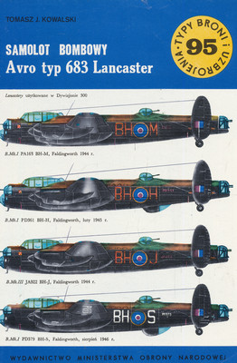 SAMOLOT BOMBOWY AVRO TYP 683 LANCASTER (TYPY BRONI I UZBROJENIA - ZESZYT 95)