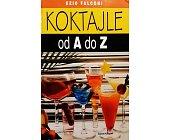 Szczegóły książki KOKTAJLE OD A DO Z