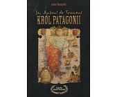 Szczegóły książki JA, ANTONI DE TOUNENS, KRÓL PATAGONII