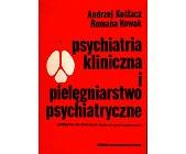 Szczegóły książki PSYCHIATRIA KLINICZNA I PIELĘGNIARSTWO PSYCHIATRYCZNE