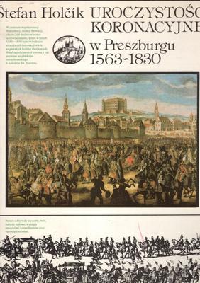 UROCZYSTOŚCI KORONACYJNE W PRESZBURGU 1563 - 1830
