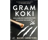Szczegóły książki GRAM KOKI. KOLUMBIJSKI NARKOBIZNES WCHODZI DO EUROPY