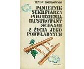 Szczegóły książki PAMIĘTNIK SEKRETARZA POŁUDZIENIA ILUSTROWANY SCENAMI Z ŻYCIA JEGO PODWŁADNYCH