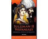 Szczegóły książki SULEJMAN II WSPANIAŁY