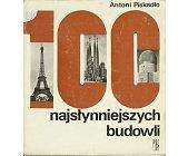 Szczegóły książki 100 NAJSŁYNNIEJSZYCH BUDOWLI