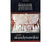 Szczegóły książki MITOLOGIE ŚWIATA - LUDY SKANDYNAWSKIE