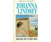 Szczegóły książki KOCHA SIĘ TYLKO RAZ