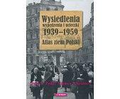 Szczegóły książki WYSIEDLENIA, WYPĘDZENIA I UCIECZKI 1939 - 1959