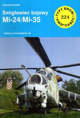 ŚMIGŁOWIEC BOJOWY MI-24/MI-35 (TYPY BRONI I UZBROJENIA NR 224)