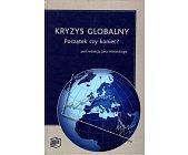 Szczegóły książki KRYZYS GLOBALNY. POCZĄTEK CZY KONIEC?