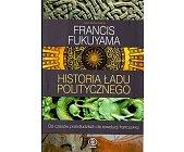Szczegóły książki HISTORIA ŁADU POLITYCZNEGO. OD CZASÓW PRZEDLUDZKICH DO REWOLUCJI FRANCUSKIEJ.