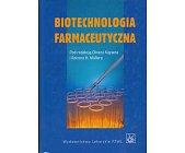 Szczegóły książki BIOTECHNOLOGIA FARMACEUTYCZNA