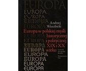 Szczegóły książki EUROPA W POLSKIEJ MYŚLI HISTORYCZNEJ I POLITYCZNEJ XIX I XX WIEKU