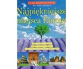 Szczegóły książki NAJPIĘKNIEJSZE MIEJSCA EUROPY