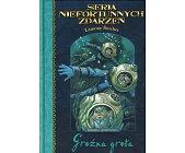 Szczegóły książki SERIA NIEFORTUNNYCH ZDARZEŃ KSIĘGA 11 - GROŹNA GROTA