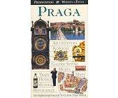 Szczegóły książki PRAGA - PRZEWODNIK WIEDZY I ŻYCIA