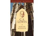 Szczegóły książki C.S. LEWIS A KOŚCIÓŁ KATOLICKI