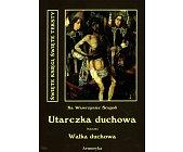 Szczegóły książki UTARCZKA DUCHOWA INACZEJ WALKA DUCHOWA